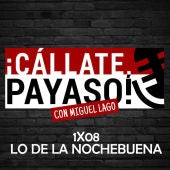 Cállate Payaso: Lo de la Nochebuena