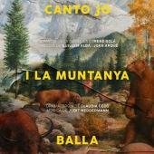 """Canto jo i la muntanya balla"""