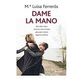 Mª Luisa Ferrerós, Dame la Mano