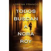 Todos buscan a Nora Roy de Lorena Franco