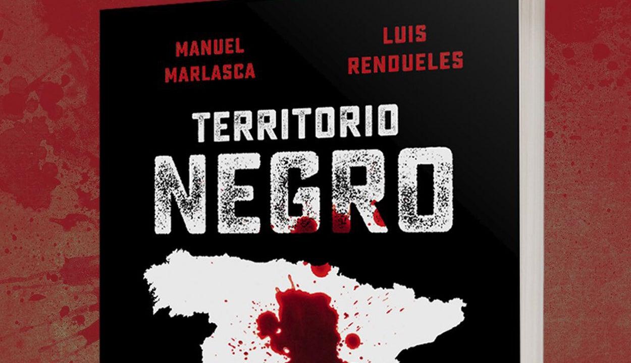 """Marlasca y Rendueles, autores de Territorio Negro: """"No todos los que asesinan están locos"""""""