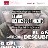 """""""El año del descubrimiento"""" se proyectará en la UCLM el 13 de abril en todos sus campus y sedes universitarias"""